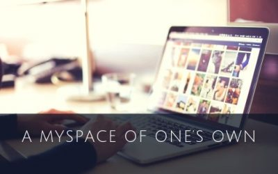 A Myspace of One's Own
